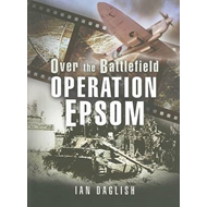 Operation EPSOM, Over the Battlefield (BOK)