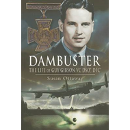 Dambuster: The Life of Guy Gibson VC (BOK)