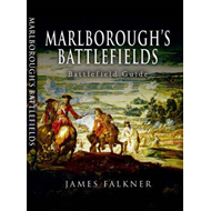 James Falkner's Guide to Marlborough's Battlefields (BOK)
