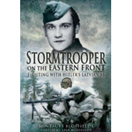 Stormtrooper on the Eastern Front: Fighting with Hitler's Latvian SS (BOK)