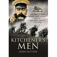 Kitchener's Men: The King's Own Royal Lancasters on the Western Front 1915-1918 (BOK)