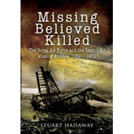 Missing Believed Killed: Casualty Policy and the Missing Research and Enquiry Service (BOK)