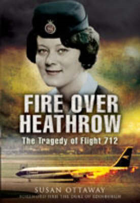 Fire Over Heathrow: The Tragedy of Flight 712 (BOK)