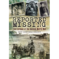 Reported Missing: Lost Airmen of the Second World War (BOK)
