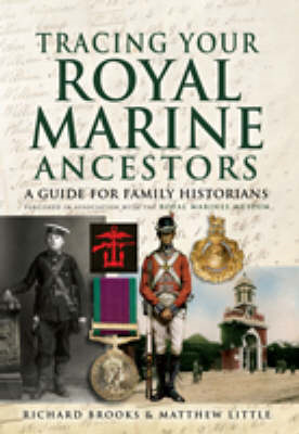 Tracing Your Royal Marine Ancestors: A Guide for Family Historians - Published in Association with t (BOK)