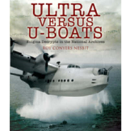 Ultra Versus U-Boats: Enigma Decrypts in the National Archives (BOK)