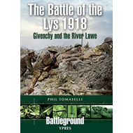The Battle of Lys 1918: Givenchy and the River Lawe (BOK)