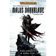 The Chronicles of Malus Darkblade: v. 1 (BOK)