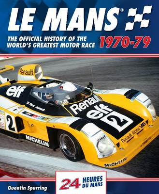 Le Mans 24 Hours: The Official History of the World's Greatest Motor Race 1970-79 (BOK)
