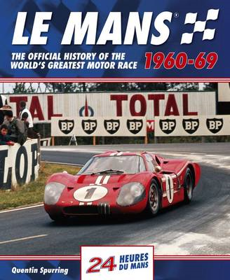 Le Mans 24 Hours: The Official History of the World's Greatest Motor Race 1960-69 (BOK)