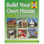 Build Your Own House: How to Plan, Manage and Build the Home of Your Dreams (BOK)