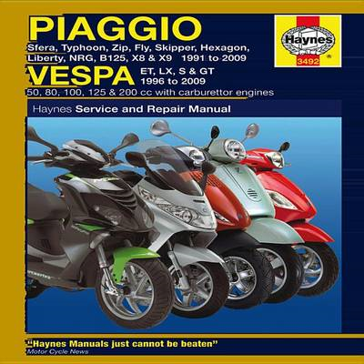 Piaggio and Vespa Scooters (with Carburettor Engines) Service and Repair Manual: 1991 to 2009 (BOK)