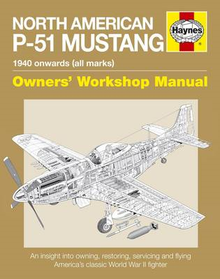 North American P-51 Mustang Manual: An Insight into Owning, Restoring, Servicing and Flying America' (BOK)