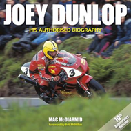 Joey Dunlop: His Authorised Biography (BOK)