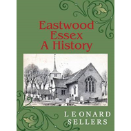 Eastwood, Essex : A History (BOK)