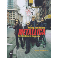 "Nothing Else Matters: Stories Behind the Biggest Songs ""Metallica"" (BOK)"