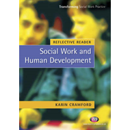 Reflective Reader: Social Work and Human Development (BOK)
