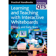 Learning and Teaching with Interactive Whiteboards: Primary and Early Years (BOK)