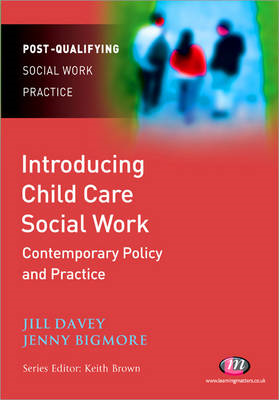 Introducing Child Care Social Work: Contemporary Policy and (BOK)