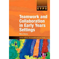 Teamwork and Collaboration in Early Years Settings (BOK)