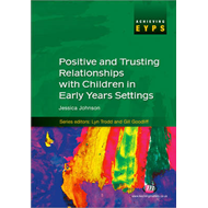 Positive and Trusting Relationships with Children in Early Y (BOK)