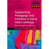 Supporting Pedagogy and Practice in Early Years Settings (BOK)