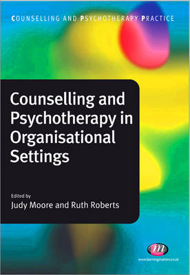 Counselling and Psychotherapy in Organisational Settings (BOK)