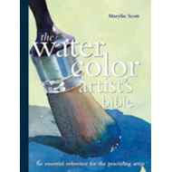 The Watercolour Artist's Bible: The Essential Reference for the Practicing Artist (BOK)
