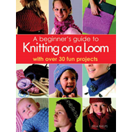 Beginner's Guide to Knitting on a Loom (BOK)