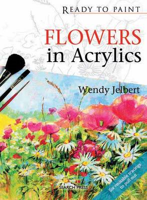 Ready to Paint: Flowers in Acrylics (BOK)