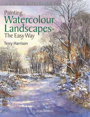 Painting Watercolour Landscapes the Easy Way - Brush With Wa (BOK)