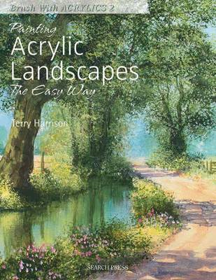 Painting Acrylic Landscapes the Easy Way: Brush with Acrylics 2 (BOK)
