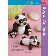 Twenty to Make: Sugar Animals (BOK)
