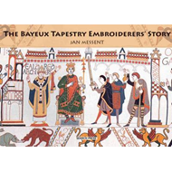 Bayeux Tapestry Embroiderers' Story (BOK)