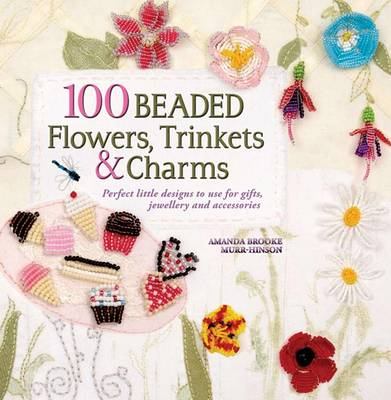 100 Beaded Flowers, Trinkets & Charms (BOK)