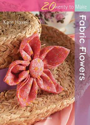 Twenty to Make: Fabric Flowers (BOK)