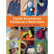 Stylish Accessories Knitted on a Hand Loom (BOK)