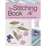 The Stitching Book: The All-you-need-to-know Guide to Surface Stitching (BOK)