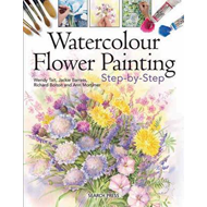 Watercolour Flower Painting: Step-by-Step (BOK)