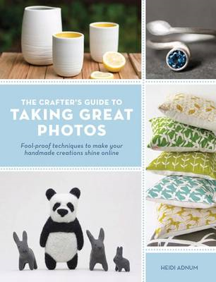Crafter's Guide to Taking Great Photos (BOK)