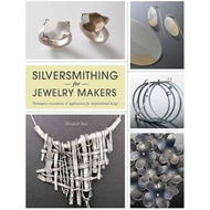 Silversmithing for Jewellery Makers (BOK)