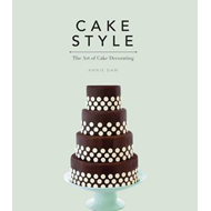 Cake Style: The Art of Cake Decorating (BOK)