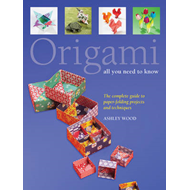 Origami: All You Need to Know (BOK)