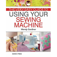 Very Easy Guide to Using Your Sewing Machine (BOK)