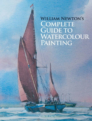 William Newton's Complete Guide to Watercolour Painting (BOK)