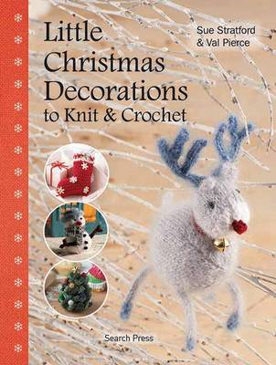 Little Christmas Decorations to Knit & Crochet (BOK)