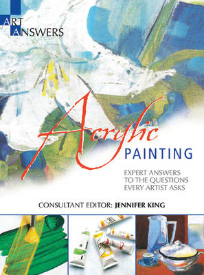 Acrylic Painting: Expert Answers to the Questions Every Artist Asks (BOK)