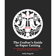 Crafter's Guide to Papercutting (BOK)
