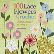 100 Lace Flowers to Crochet (BOK)