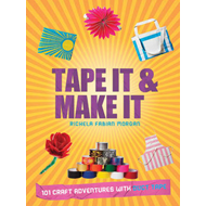 Tape It & Make It: 101 Craft Adventures with Duct Tape (BOK)